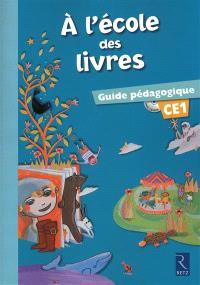 A l'école des livres, CE1 : guide pédagogique