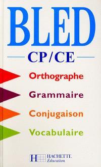Bled, CP-CE : orthographe, conjugaison, grammaire, vocabulaire