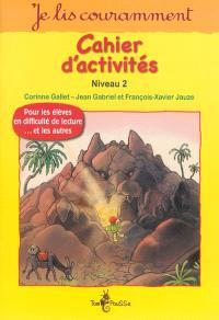 Cahier d'activités : lecture active : niveau 2