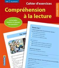 Compréhension à la lecture, CM1, 4e primaire, lecteurs débutants : cahier d'exercices : lis les petites histoires et réponds aux questions !