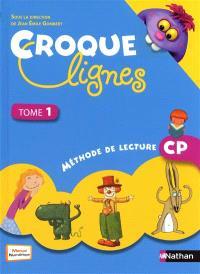 Croque lignes : méthode de lecture CP. Volume 1