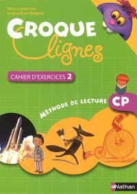 Croque lignes CP : méthode de lecture : cahier d'exercices 2