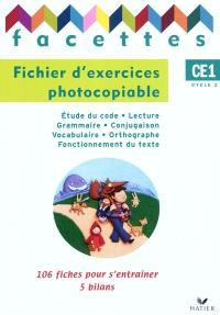 Facettes CE1, fichier d'exercices photocopiable : 106 fiches pour s'entraîner, 5 bilans