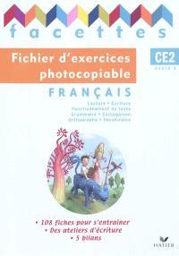 Facettes français CE2, cycle 3 : fichier d'exercices photocopiables : lecture, écriture, grammaire, conjugaison, orthographe, vocabulaire