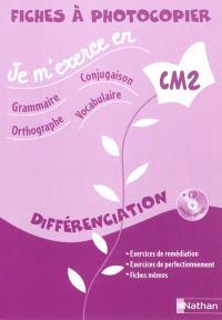 Je m'exerce en grammaire, conjugaison, orthographe vocabulaire : différenciation : CM2 fiches à photocopier