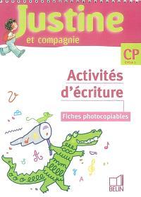 Justine et compagnie, CP cycle 2 : activités d'écriture : fiches photocopiables