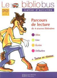 Le bibliobus cahier d'activités CP-CE1 cycle 2 : parcours de lecture de 4 oeuvres littéraires
