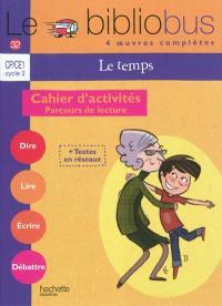 Le temps, CP-CE1 cycle 2 : cahier d'activités, parcours de lecture