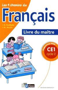 Les 4 chemins du français CE1, cycle 2 : programmes 2008 : livre du maître