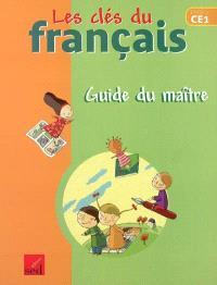 Les clés du français cycle 2, CE1 : guide du maître