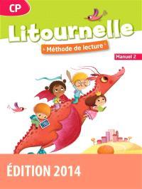 Litournelle CP, méthode de lecture : manuel. Volume 2
