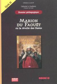 Marion du Faouët ou La révolte des gueux : dossier pédagogique : littérature au cycle III