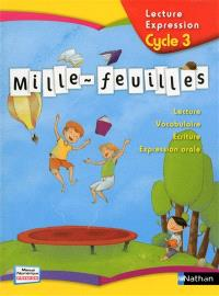 Mille-feuilles lecture, expression, cycle 3 : manuel