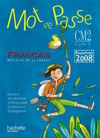 Mot de passe français, CM2 : programme 2008 : livre de l'élève