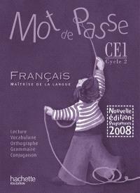 Mot de passe, français, maîtrise de la langue, CE1 cycle 2 : guide pédagogique