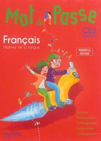 Mot de passe, français, maîtrise de la langue, CE2, cycle 3 : lecture, vocabulaire, orthographe, grammaire, conjugaison