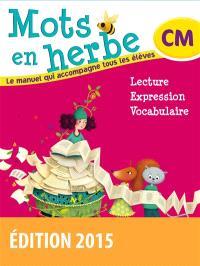 Mots en herbe : CM : lecture, expression, vocabulaire