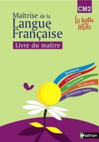 Observation réfléchie de la langue française : CM2, livre du maître