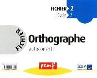 Orthographe fichier 2, cycle 2 : fichier autocorrectif
