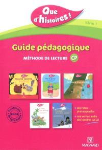 Que d'histoires ! CP série 1 : guide pédagogique