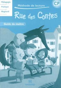 Rue des contes, méthode de lecture CP cycle 2 : guide du maître