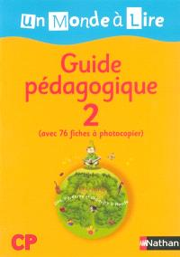 Un monde à lire CP, guide pédagogique. Volume 2