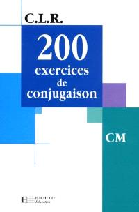 200 exercices de conjugaison, CM