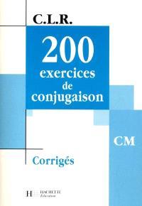200 exercices de conjugaison, CM : corrigés