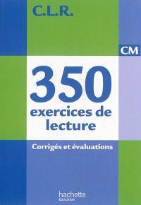 350 exercices de lecture CM : corrigés et évaluations