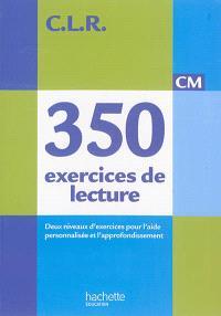 350 exercices de lecture CM : deux niveaux d'exercices pour l'aide personnalisée et l'approfondissement