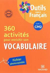 360 activités pour enrichir son vocabulaire, cycle 3 CM2 : conforme aux programmes 2008
