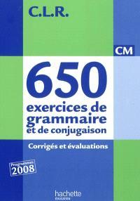 650 exercices de grammaire et de conjugaison, CM : corrigés et évaluations + 50 textes de présentation