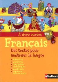 A livre ouvert français CM1, cycle 3 : des textes pour maîtriser la langue