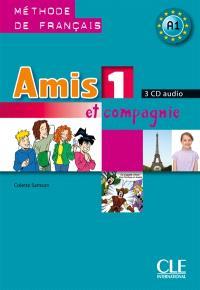 Amis et compagnie 1, méthode de français A1 : 3 CD audio