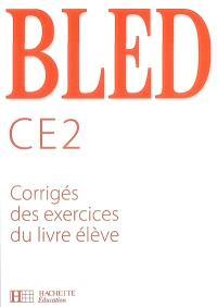 Bled CE2 : corrigés des exercices du livre de l'élève