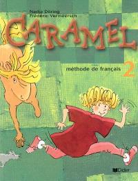 Caramel : méthode de français 2 : livre de l'élève