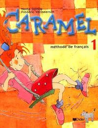 Caramel : méthode de français, livre de l'élève 1