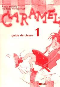 Caramel, niveau 1 : guide de classe