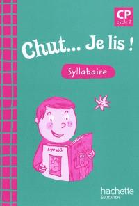 Chut... Je lis ! CP, cycle 2 : syllabaire