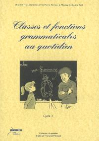 Classes et fonctions grammaticales au quotidien : cycle 3