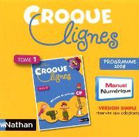 Croque lignes, CP : manuel numérique, version simple. Volume 1