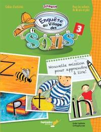 Enquête au village des sons. Volume 3, Nouvelle mission pour apprendre à lire : cahier d'activités