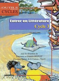 Entrer en littérature : cycle 3