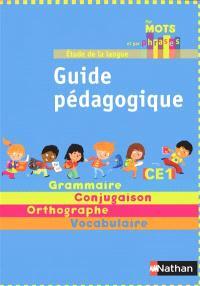 Etude de la langue : guide pédagogique CE1 : grammaire, conjugaison, orthographe, vocabulaire