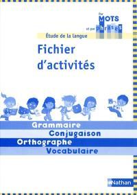 Etude de la langue, CE1 cycle 2 : fichier d'activités : grammaire, conjugaison, orthographe, vocabulaire