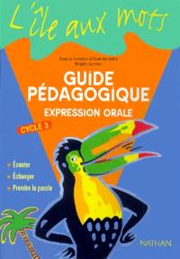 Expression orale cycle 3 : guide pédagogique
