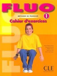 Fluo 1 : méthode de français : cahier d'exercices