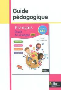 Français CE2 : étude de la langue : guide pédagogique