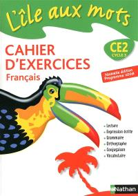 Français CE2, cycle 3 : cahier d'exercices