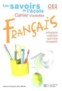 Français, CE2 : cahiers d'exercices : grammaire, orthographe, vocabulaire, conjugaison : nouveau programme